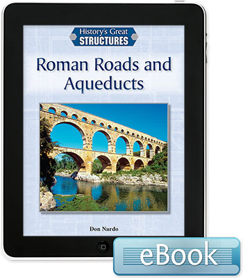 History's Great Structures: Roman Roads and Aqueducts