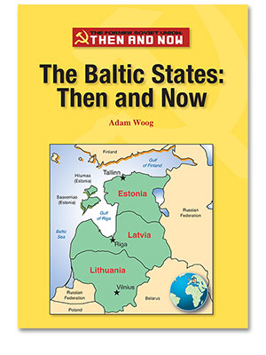 The Former Soviet Union Then and Now: The Baltic States: Then and Now