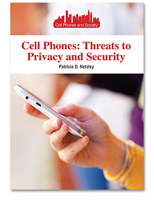 Cell Phones and Society: Cell Phones: Threats to Privacy and Security