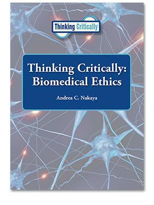 Thinking Critically: Biomedical Ethics