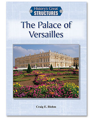 History's Great Structures: The Palace of Versailles