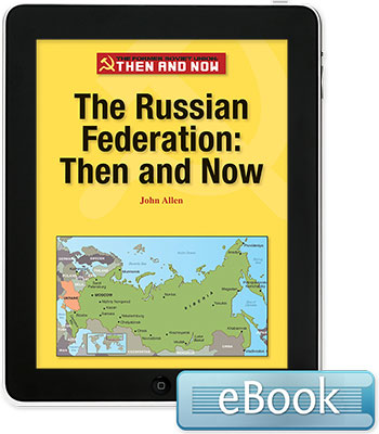The Former Soviet Union Then and Now: The Russian Federation: Then and Now