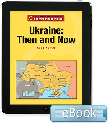 The Former Soviet Union Then and Now: Ukraine: Then and Now