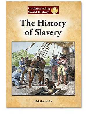 Understanding World History: The History of Slavery