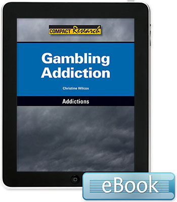 Compact Research: Addictions: Gambling Addiction eBook