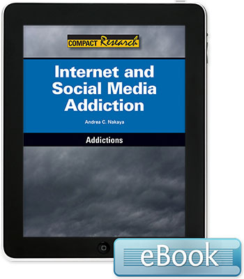 Compact Research: Addictions: Internet and Social Media Addiction eBook