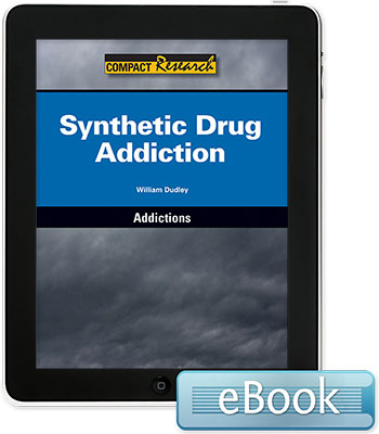 Compact Research: Addictions: Synthetic Drug Addiction eBook