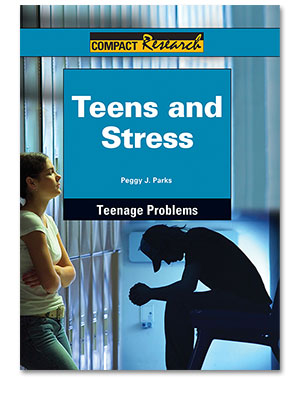 Compact Research: Teenage Problems:Teens and Stress