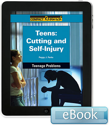 Compact Research: Teenage Problems: Teens: Cutting and Self-Injury eBook