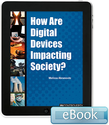 In Controversy: How Are Digital Devices Impacting Society? Ebook