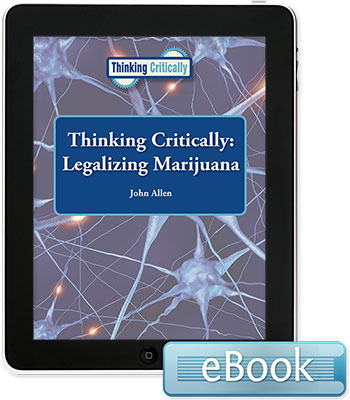 Thinking Critically: Legalizing Marijuana eBook