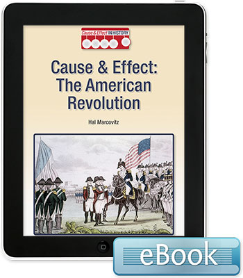 Cause and Effect in History: The American Revolution eBook