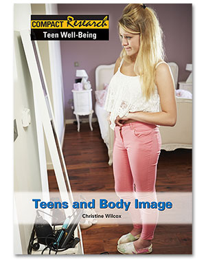 Compact Research: Teen Well-Being: Teens and Body Image