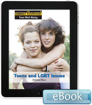 Compact Research: Teen Well-Being: Teens and LGBT Issues eBook