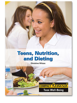 Compact Research: Teen Well-Being: Teens, Nutrition, and Dieting