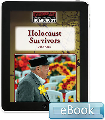 Understanding the Holocaust: Holocaust Survivors eBook