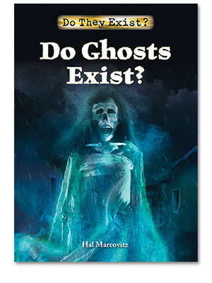 Do They Exist?: Do Ghosts Exist?