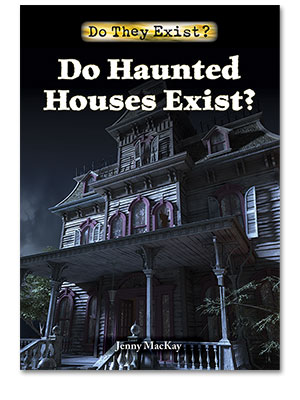 Do They Exist?: Do Haunted Houses Exist?