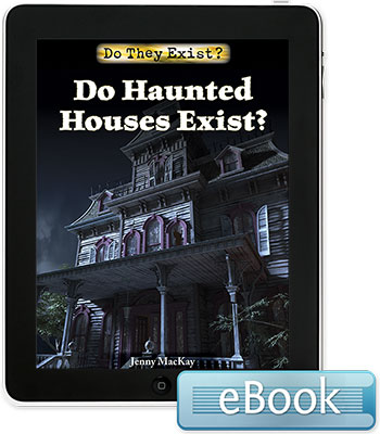 Do They Exist?: Do Haunted Houses Exist? eBook