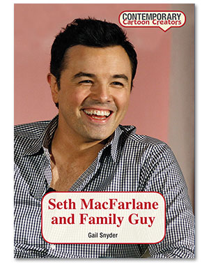 Contemporary Cartoon Creators: Seth MacFarlane and Family Guy