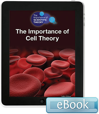 The Importance of Scientific Theory: The Importance of Cell Theory eBook