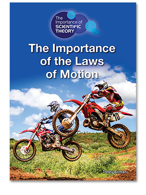 The Importance of Scientific Theory: The Importance of the Laws of Motion
