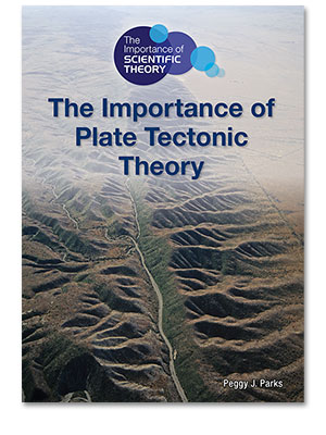 The Importance of Scientific Theory: The Importance of Plate Tectonic Theory