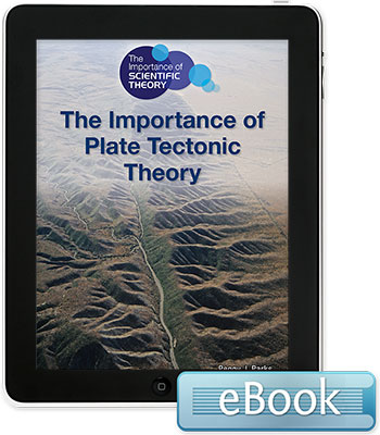 The Importance of Scientific Theory: The Importance of Plate Tectonic Theory eBook