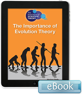 The Importance of Scientific Theory: The Importance of Evolution Theory eBook