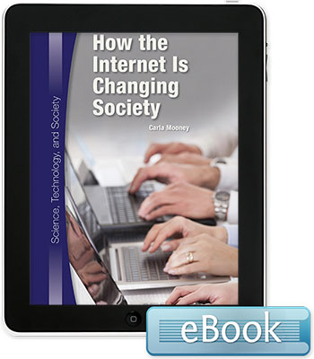 Science, Technology, and Society: How the Internet Is Changing Society eBook