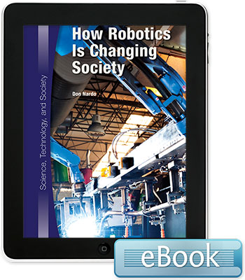 Science, Technology, and Society: How Robotics Is Changing Society eBook