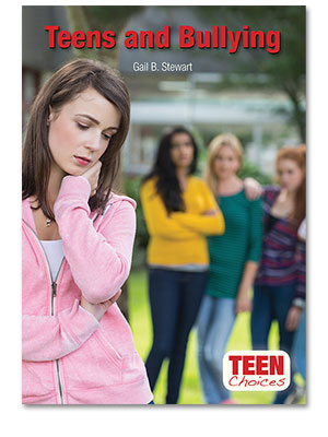 Teen Choices: Teens and Bullying
