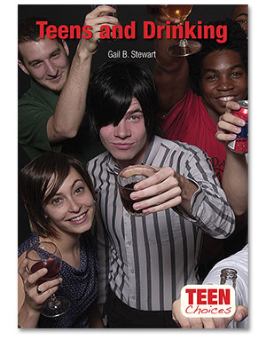 Teen Choices: Teens and Drinking