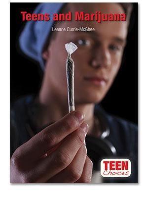 Teen Choices: Teens and Marijuana