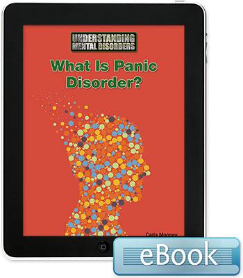 Understanding Mental Disorders: What Is Panic Disorder? eBook