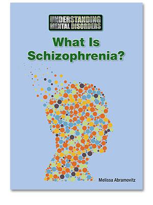 Understanding Mental Disorders: What Is Schizophrenia?
