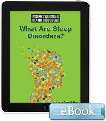 Understanding Mental Disorders: What Are Sleep Disorders? Ebook