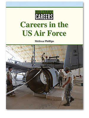 Military Careers: Careers in the US Air Force