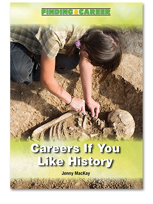 Finding a Career: Careers If You Like History