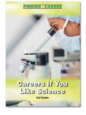 Finding a Career: Careers If You Like Science