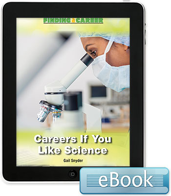 Finding a Career: Careers If You Like Science eBook