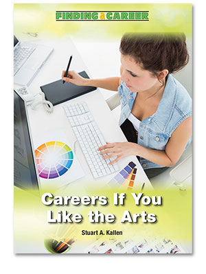 Finding a Career: Careers If You Like the Arts