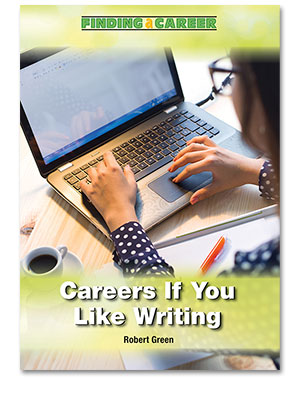 Finding a Career: Careers If You Like Writing