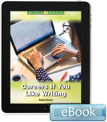 Finding a Career: Careers If You Like Writing eBook