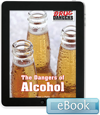Drug Dangers: The Dangers of Alcohol eBook