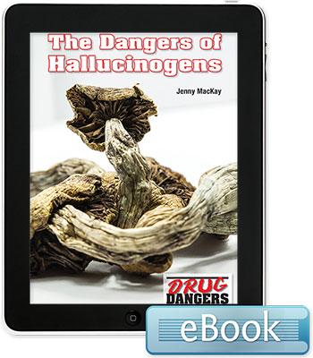 Drug Dangers: The Dangers of Hallucinogens eBook