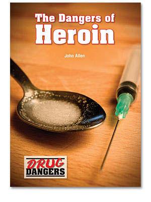 Drug Dangers: The Dangers of Heroin