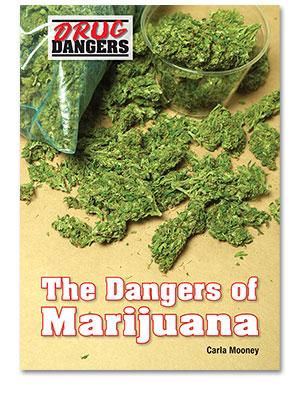 Drug Dangers: The Dangers of Marijuana
