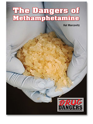 Drug Dangers: The Dangers of Methamphetamine