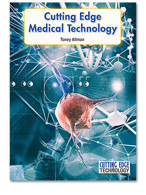 Cutting Edge Technology: Cutting Edge Medical Technology
